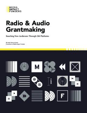 Radio and Audio Grantmaking: Reaching New Audiences Through Old Platforms
