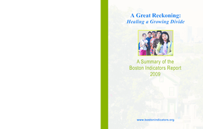 A Great Reckoning: Healing a Growing Divide: A Summary of the Boston Indicators Report 2009