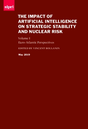 The impact of artificial intelligence on strategic stability and nuclear risk : volume I, Euro-Atlantic perspectives