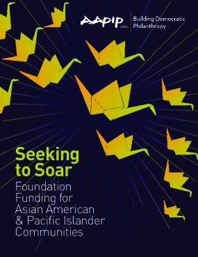 Seeking to Soar: Foundation Funding for Asian American & Pacific Islander Communities