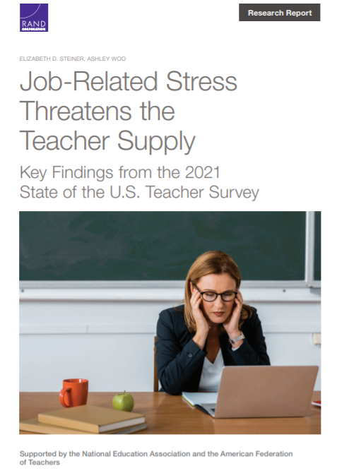 Job-Related Stress Threatens the Teacher Supply: Key Findings from the 2021 State of the U.S. Teacher Survey